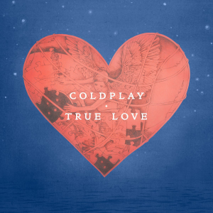 Coldplay-True-Love-2014-1200x1200-300x300